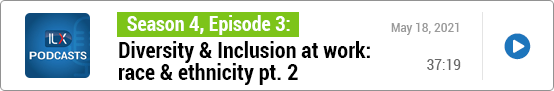 S4E3 Diversity & Inclusion at work: race & ethnicity pt. 2
