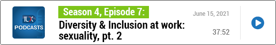 S4E7 Diversity & Inclusion at work: sexuality, pt. 2